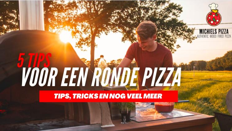 5 Tips voor een ronde pizza